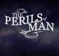 The Perils of Man Featured