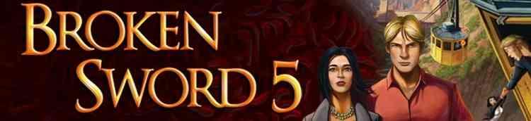 Broken Sword 5 banner for articles
