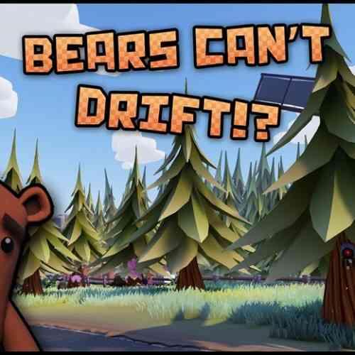 Bears Can't Drift Feature