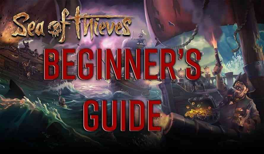 Sea Of Thieves The Essential Guide For Getting All That
