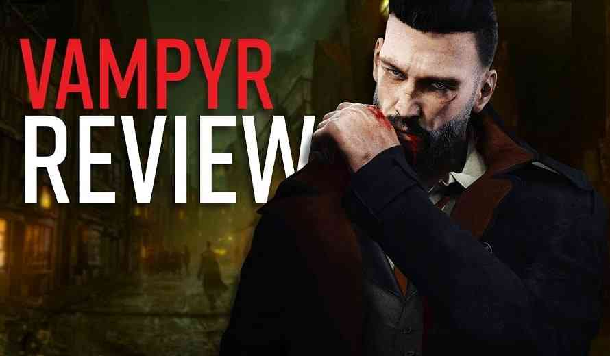 Vampyr Video Review - Bloody Brilliant, Mate