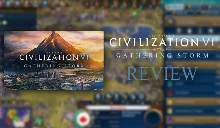 Civilization VI: Gathering Storm Video Review - Most Dynamic