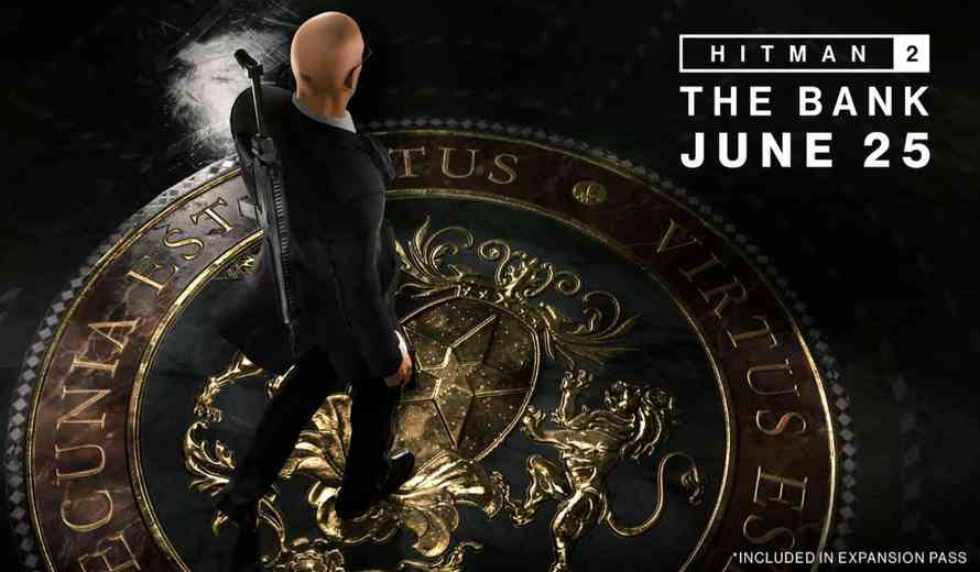 Hitman 2 Bank Mission Goes Live On June 25th
